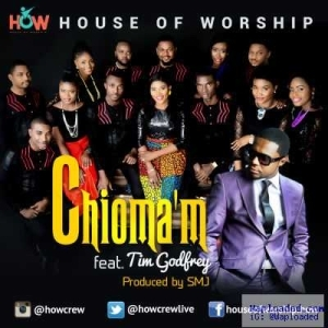 House of Worship - Chioma'M ft. Tim Godfrey